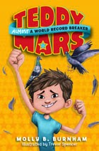 Publication Interview with Molly B. Burnham: Teddy Mars, Almost a World Record Breaker