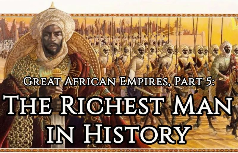 Great African Empires, Part 5: The Richest Man in History