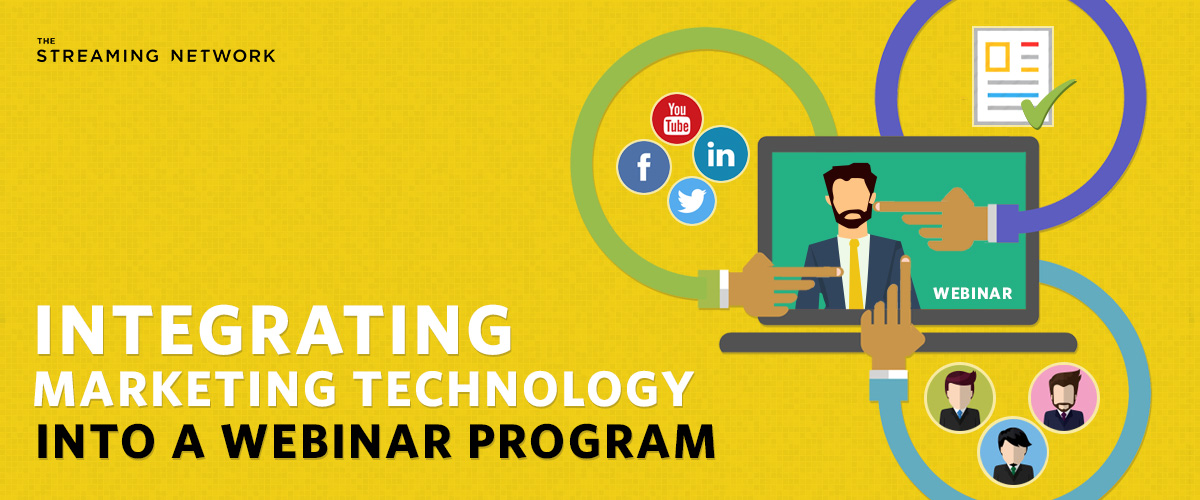 Integrating Marketing Technology into A Webinar Program
