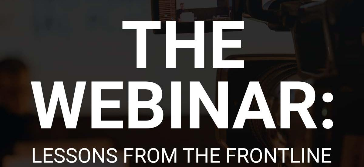 2019 Webinar Best Practices You Should Know | Lessons From The Frontline
