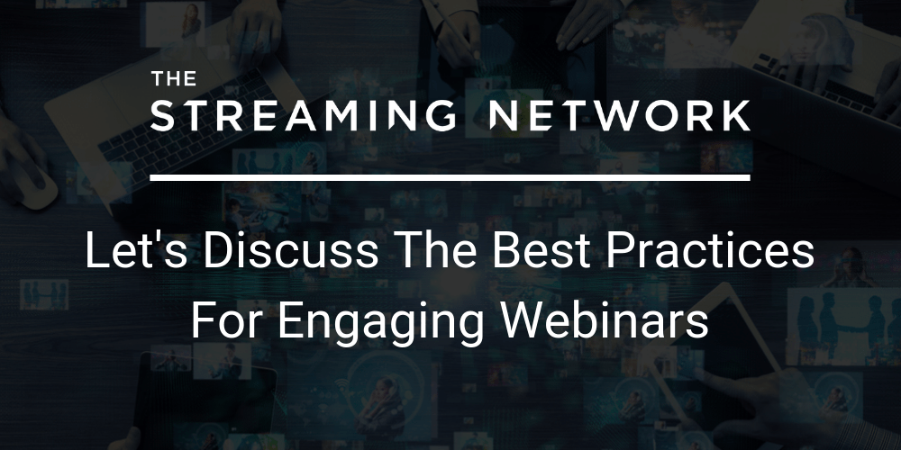 Let's Discuss The Best Practices For Engaging Webinars