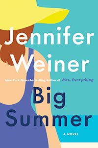 Big Summer, by Jennifer Weiner (Out 5/5)