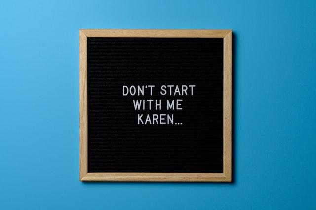 brown-wooden-framed-don-t-start-with-me-karen-poster-2505970