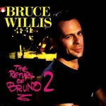 BRUCE WILLIS TO RELEASE 'THE RETURN OF BRUNO 2'