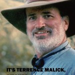 TERRENCE MALICK: 'CRITICS, SHUT YOUR HOLES'
