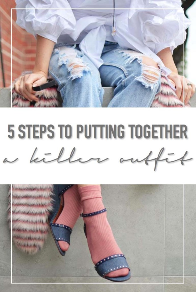 styling tips: 5 steps to putting together an outfit