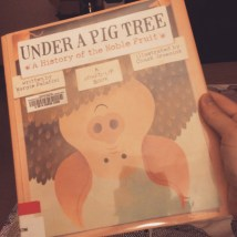 Really enjoyed this book- Under a Pig Tree by Margie Palatini.