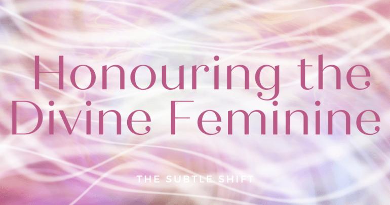 Honouring the Divine Feminine
