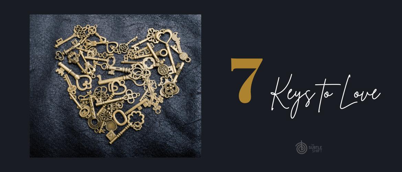 7 Keys to Love