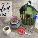 My Favorite Succulent Tools The Succulent Eclectic