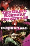 Deadly Desert Winds (The Grave Robbers' Chronicles)