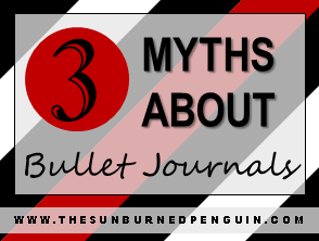 3 Myths About Bullet Journals