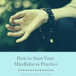 Start a Mindfulness Practice Now