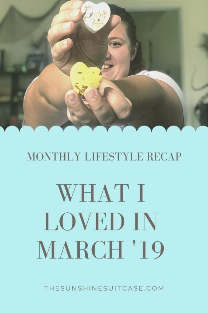 What I loved in March 2019 Lifestyle Blog Recap