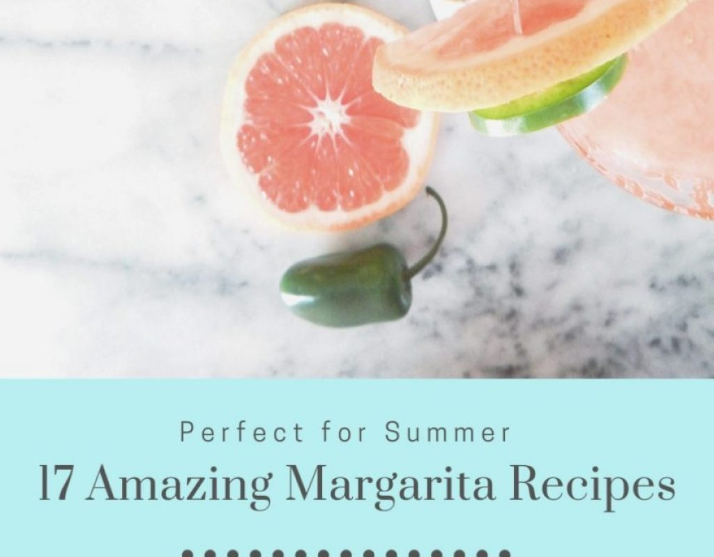 17 Amazing Margarita Recipes for Summer