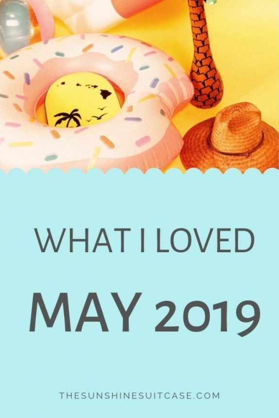 What I loved in May 2019