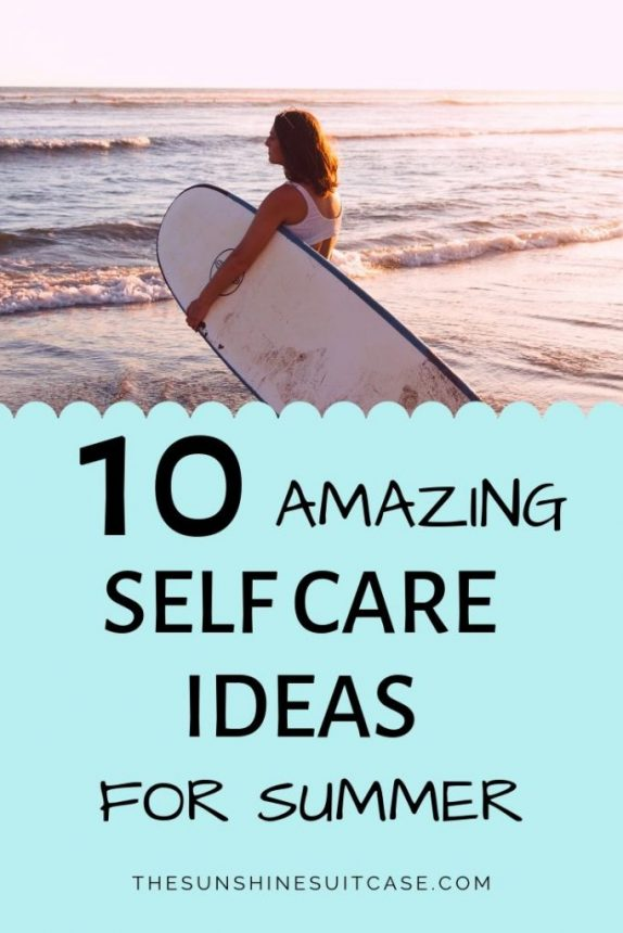 10 Amazing Self Care Ideas for Summer