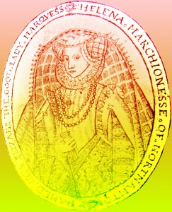 Helena Marchioness of Northampton Named by Elizab: The Good Lady Marquis