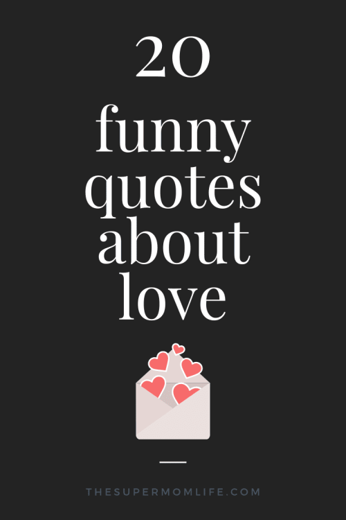 Everyone needs a laugh, especially on Valentine's Day. Here are my top 20 funny quotes about love. funny quotes, love quotes, quotes about love, funny valentine, valentines day, valentine, 2019, relationships
