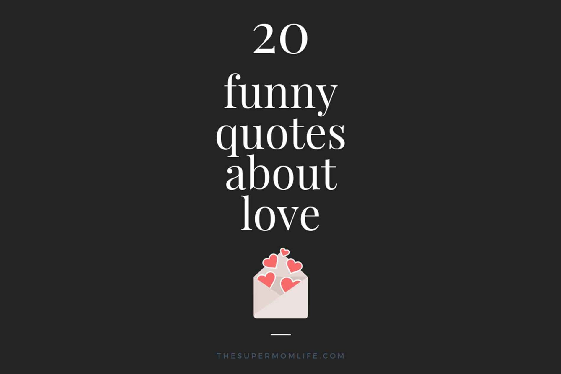 funny quotes, love quotes, quotes about love, funny valentine, valentines day, valentine, 2019, relationships