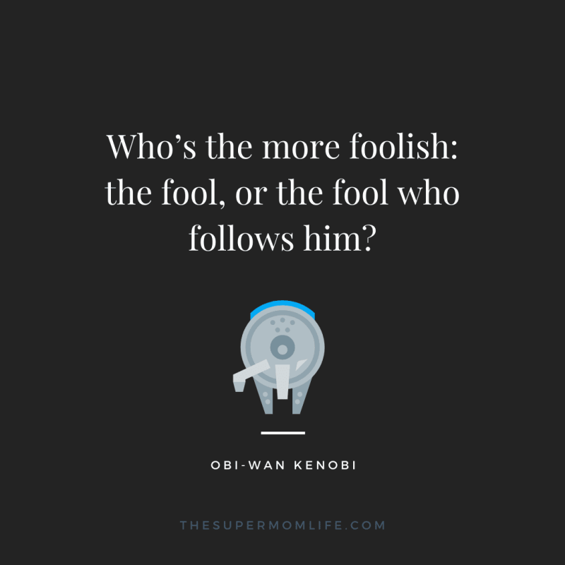 Who's the more foolish: the fool, or the fool who follows him?