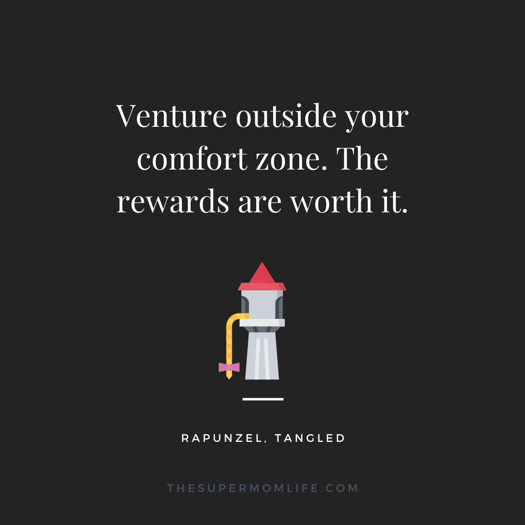 Venture outside your comfort zone. The rewards are worth it.
