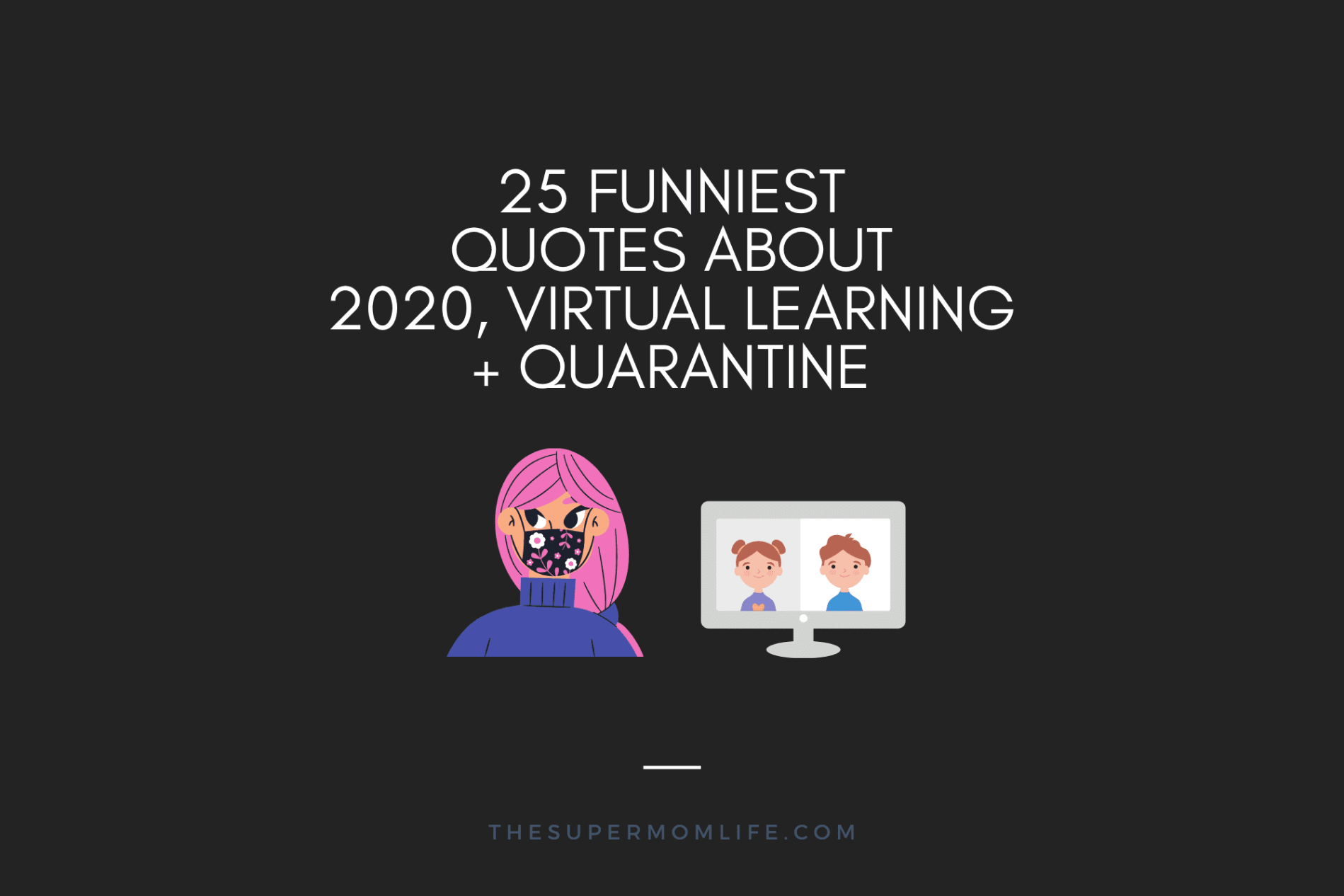 25 funniest quotes bout 2020, virtual learning and quarantine