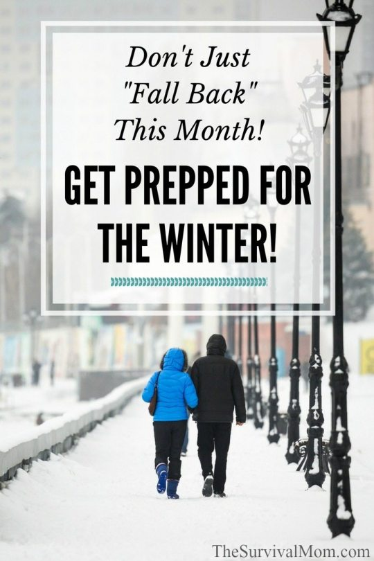 Don't Just Fall Back This Month Get Prepped for the Winter via The Survival Mom