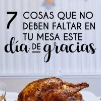 7 COSAS QUE NO DEBEN FALTAR EN TU MESA ESTE DIA DE ACCION DE GRACIAS