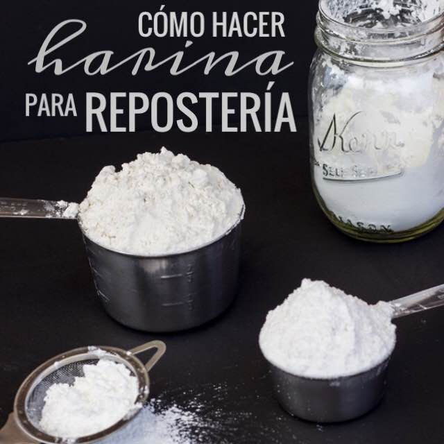 COMO HACER TU PROPIA HARINA PARA REPOSTERIA