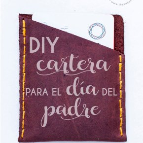 DIY – CARTERA DE PIEL PARA EL DIA DEL PADRE