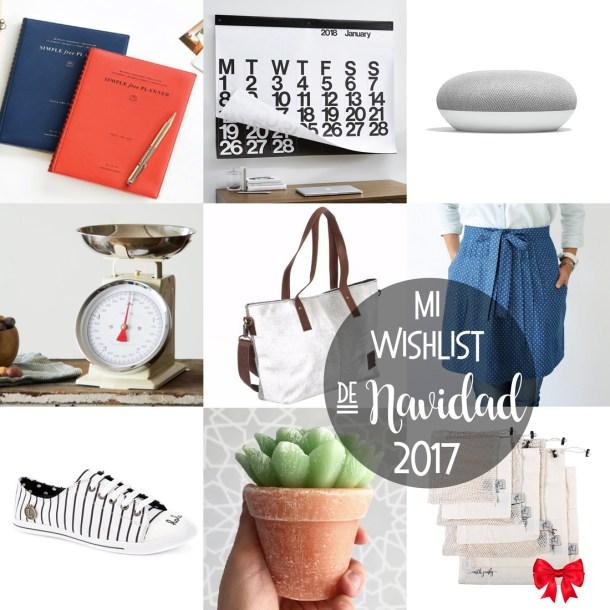 Collage de Mi Wishlist de Navidad 2017. En la foto aparece una agenda, un calendario, un google home mini, una báscula, una bolsa para mujer, un delantal, unos tenis, una sucuvela y bolsas para mandado de tela.