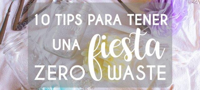 Una guía con tips e ideas para hacer una fiesta zero waste (con menos basura)