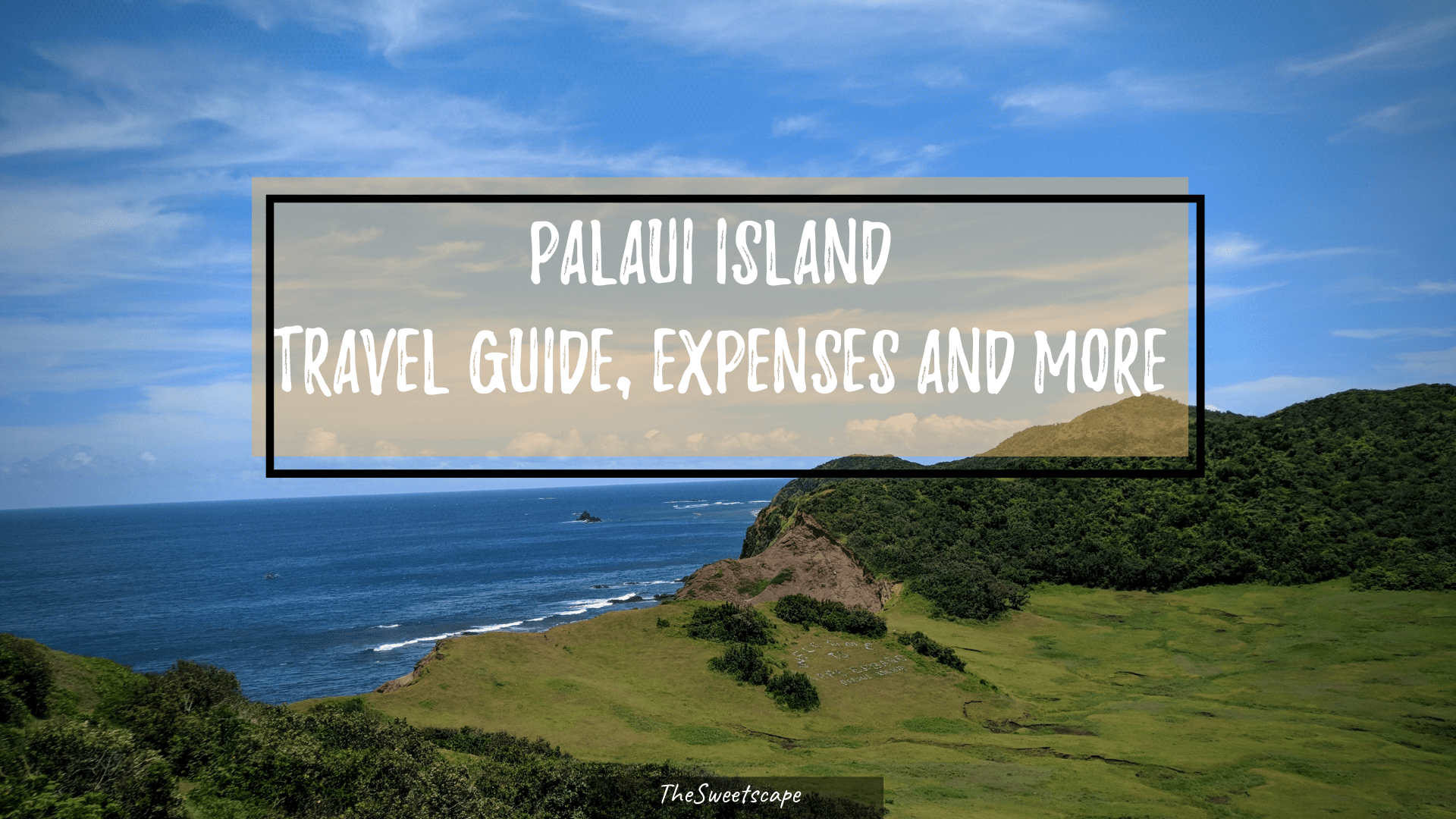Palaui Island: Travel Guide, Expenses and more