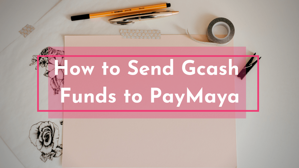 How to Send Gcash Funds to PayMaya