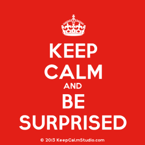KeepCalmStudio.com-[Crown]-Keep-Calm-And-Be-Surprised