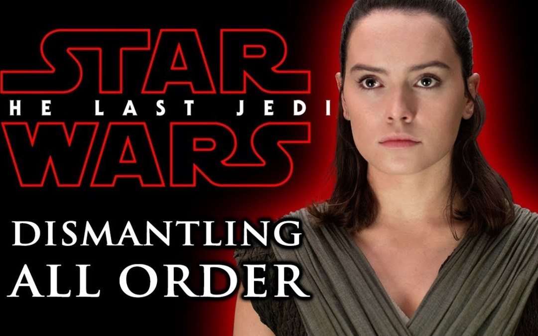 Star Wars: The Last Jedi | Dismantling All Order