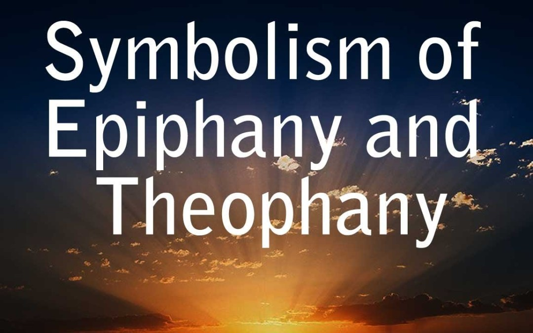 Symbolism of Epiphany and Theophany | Manifestation of Logos