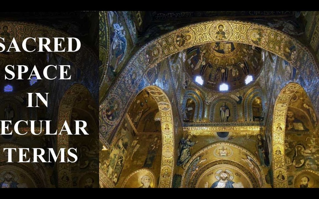 Sacred Space in Secular Terms