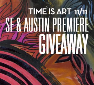 time is art, film, ticket giveaway, contest, austin, san Francisco