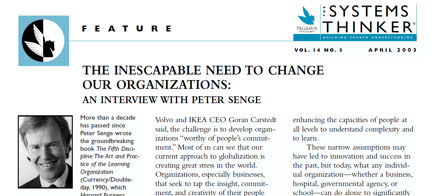 The Systems Thinker The Inescapable Need To Change Our Organizations An Interview With Peter Senge The Systems Thinker