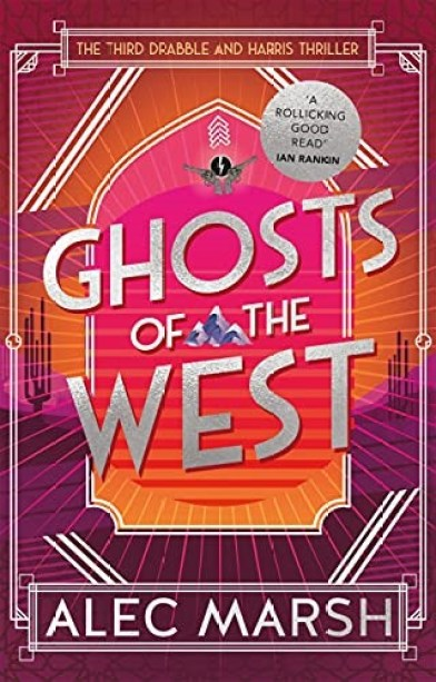 Ghosts Of The West, a Drabble and Harris Thriller, by Alec Marsh