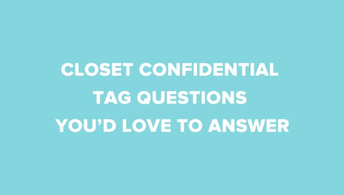 Closet-Confidential-Tag-Questions