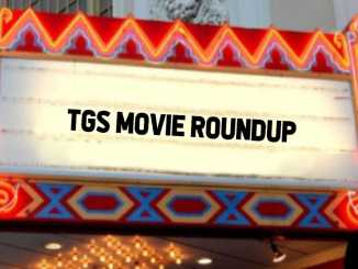 TGS Movie Roundup marquee