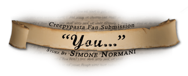 fansubmission_creepypasta_you_simonenormani