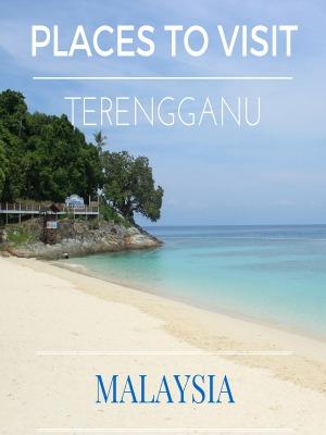 PLACES TO VISIT Terengganu malaysia