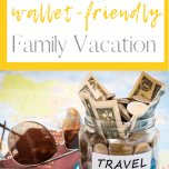 6 Tips for a Wallet-Friendly Vacation