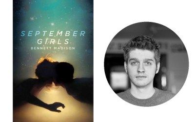 Interview with Bennett Madison, Writer of September Girls