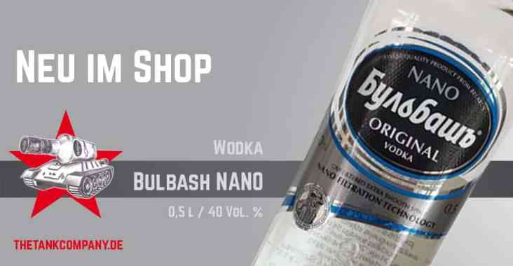 Neu im Shop - Wodka Bulbash NANO -ultra rein durch nano-Filtration
