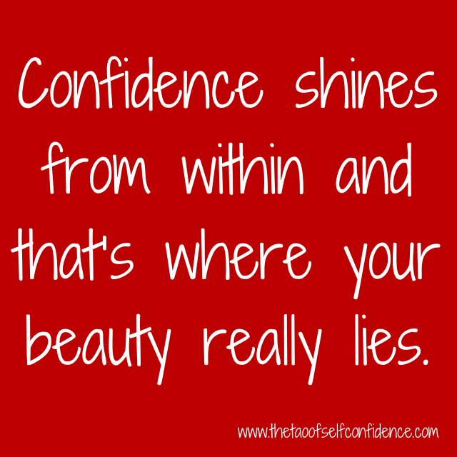 Confidence shines from within and that's where your beauty really lies.